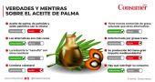 aceite de palma verdad mentira